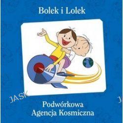 Bolek i Lolek. Podwórkowa Agencja Kosmiczna - Rafał Kosik