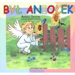 Był aniołek - Barbara Derlicka