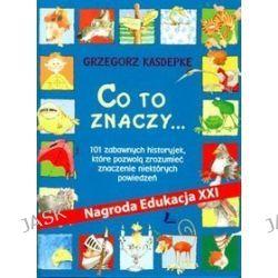 Co to znaczy... - Grzegorz Kasdepke