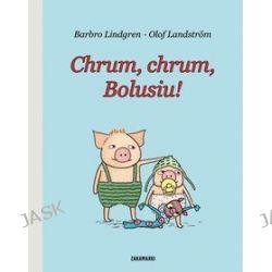Chrum, chrum, Bolusiu! - Barbro Lindgren