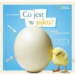 Co jest w jajku? Książka o cyklach życia - Becky Baines