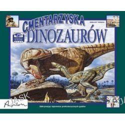 Cmentarzysko dinozaurów. Zobacz na własne oczy - Shelley Tanaka