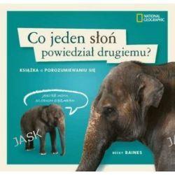 Co jeden słoń powiedział drugiemu? Książka o porozumiewaniu się - Becky Baines