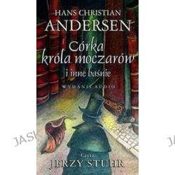 Córka króla moczarów i inne baśnie - książka audio na 4 CD (CD) - Hans Christian Andersen