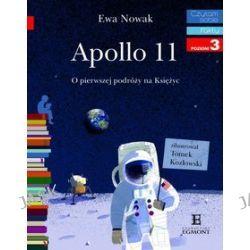 Czytam sobie. Fakty - poziom 3. Apollo 11. O pierwszym lądowaniu na Księżycu - Ewa Nowak