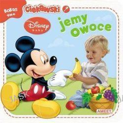 Disney Baby. Ciekawski bobas. Jemy owoce (9m+)
