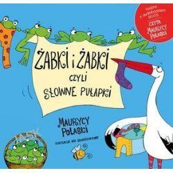 Żabki i żabki, czyli słowne pułapki + audiobook - Maurycy Polaski