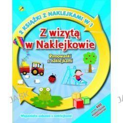 Z wizyta w Naklejkowie i rymowanki z naklejkami. 2 książki z naklejkami w 1 - Barbara  Ciecierska