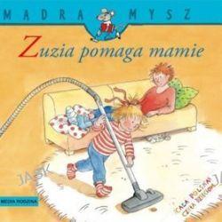 Zuzia pomaga mamie - Liane Schneider