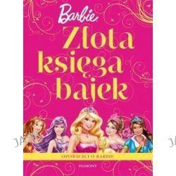Złota Księga Bajek. Złota księga bajek. Barbie