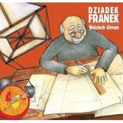 Dziadek Franek - Wojciech Ulman