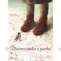 Dziewczynka z parku - Barbara Kosmowska