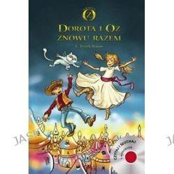 Dorota i Oz znowu razem - L.Frank Baum