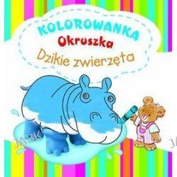 Dzikie zwierzęta. Kolorowanka Okruszka - Anna Wiśniewska