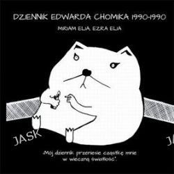 Dziennik Edwarda Chomika 1990-1990 - Ezra Elia, Miriam Elia