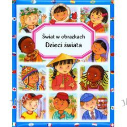 Dzieci świata. Świat w obrazkach - Emilie Beaumont, Marie-Renee Guilloret