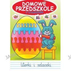 Domowe Przedszkole z zajączkiem. Literki i szlaczki - Jarosław Żukowski