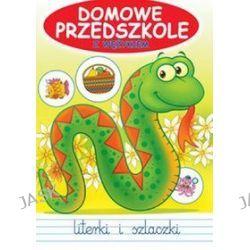 Domowe Przedszkole z wężykiem. Literki i szlaczki - Jarosław Żukowski