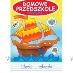 Domowe Przedszkole z okrętem. Literki i szlaczki - Jarosław Żukowski