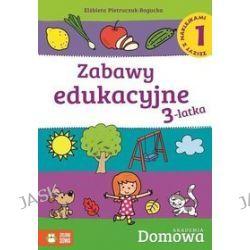 Domowa akademia. Zabawy edukacyjne 3-latka. Część 1 + naklejki - Elżbieta Pietruczuk-Bogucka