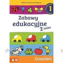 Domowa akademia. Zabawy edukacyjne 2-latka. Część 1 + naklejki - Elżbieta Pietruczuk-Bogucka
