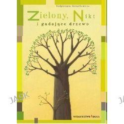 Zielony Nikt i gadające drzewo - Małgorzata Strzałkowska