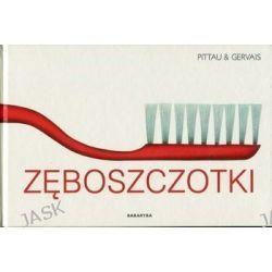 Zęboszczotki - Bernadette Gervais, Francesco Pittau