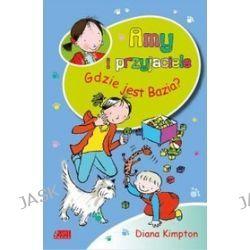 Gdzie jest Bazia - Diana Kimpton