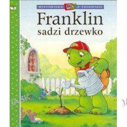 Franklin sadzi drzewko - Paulette Bourgeois
