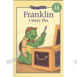 Franklin i stary flet - Paulette Bourgeois