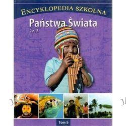 Encyklopedia szkolna. Tom 5. Państwa świata. Część 2