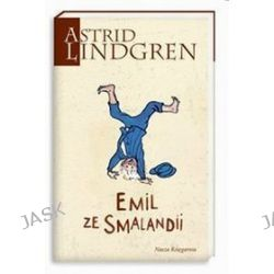 Emil ze Smalandii - Astrid Lindgren, Astrid Lindgren, Irena Szuch-Wyszomirska