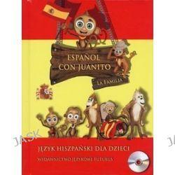 Espanol Con Juanito. La Familia. Język hispański dla dzieci + CD (druk/CD)