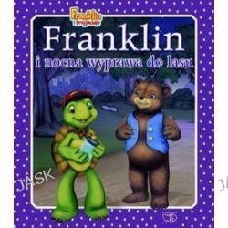 Franklin i przyjaciele. Franklin i nocna wyprawa do lasu - Paulette Bourgeois