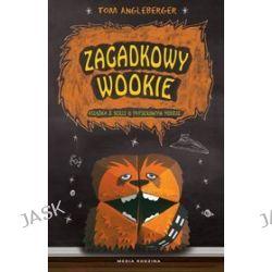 Zagadkowy Wookie - Tom Angleberger