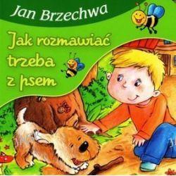 Jak rozmawiać trzeba z psem - Jan Brzechwa