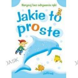 Jakie to proste - delfinek - Anna Horosin