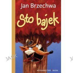 Jan Brzechwa. Sto bajek - Jan Brzechwa