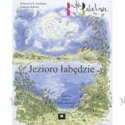 Jezioro łabędzie. Bajki Baletowe - Tadeusz Rybicki
