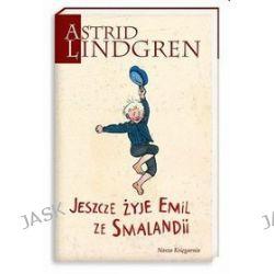 Jeszcze żyje Emil ze Smalandii - Astrid Lindgren