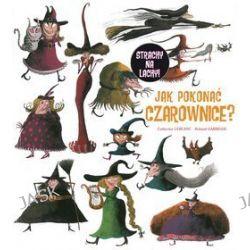 Jak pokonać czarownice? - Roland Garrigue, Catherine LeBlanc