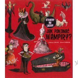 Jak pokonać wampiry? - Roland Garrigue, Catherine LeBlanc