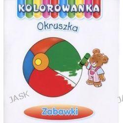 Zabawki. Kolorowanka Okruszka - Anna Wiśniewska