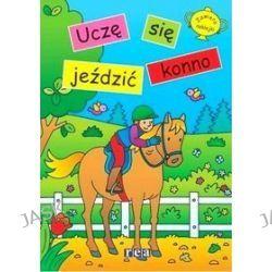 Ja i mój koń. Uczę się jeździć konno