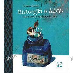 Historyjki o Alicji, która zawsze wpadała w kłopoty - Gianni Rodari