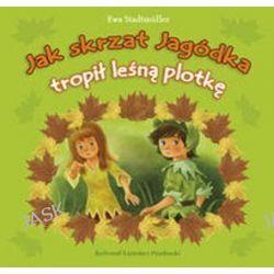 Jak skrzat Jagódka tropił leśną plotkę - Ewa Stadtmüller, Ewa Stadtmuller