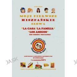 Hiszpański dla dzieci krok po kroku. Moje pierwsze hiszpańskie słowa. Dom, rodzina, przyjaciele + audiobook - Hanna Jewiak