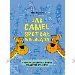 Jak camel spotkał wielbłąda, czyli polsko-angielski słownik obrazkowy dla dzieci