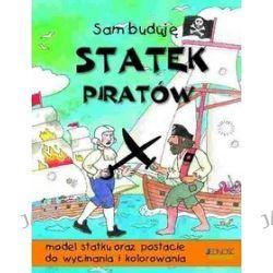 Jedność dla dzieci. Sam buduję. Statek piratów. Model statku oraz postacie do wycinania i kolorowania - Clare Beaton