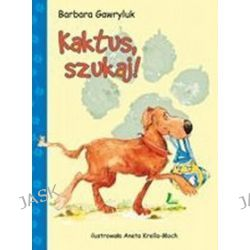 Kaktus, szukaj! - Barbara Gawryluk